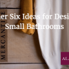 Another Six Ideas for Designing Small Bathrooms
