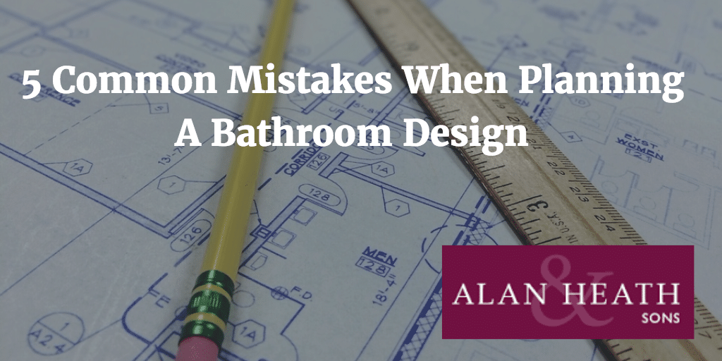 5 common mistakes when planning a bathroom design alan for 5 bathroom mistakes