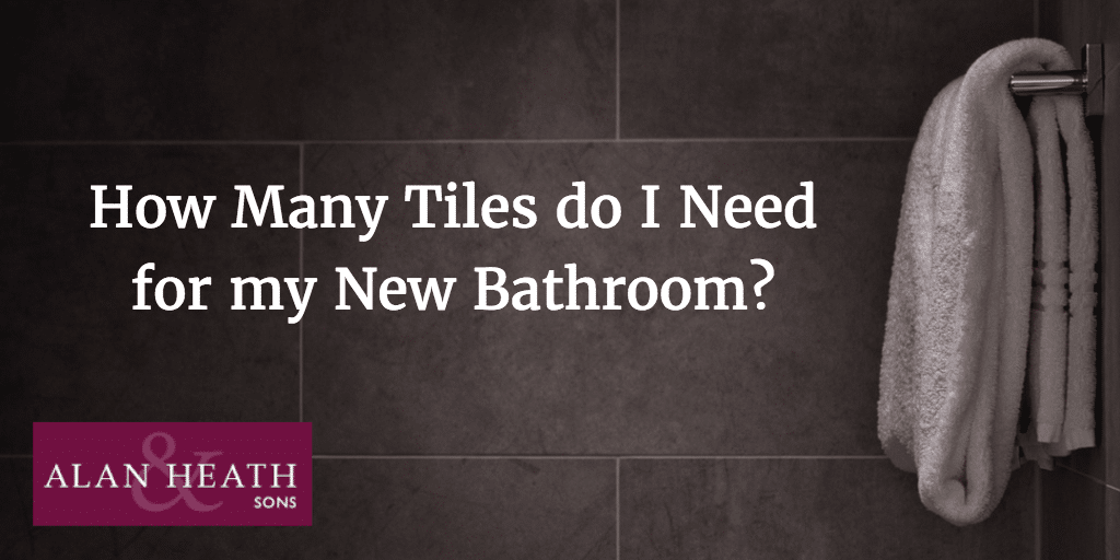 how many tiles do i need for my bathroom how many tiles do i need for my new bathroom alan heath 26480