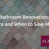 Saving money on your bathroom renovation
