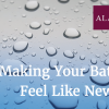 Making Your Bathroom Feel Like New Again