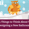 Top 5 Things to Think About When Designing a New Bathroom