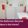 When Did the Bathroom Become Commonplace in the Home?