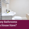 How Many Bathrooms Should a House Have?