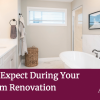 What to Expect During Your Bathroom Renovation