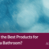 Best-Products-For Cleaning-Bathroom