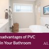 The Main Disadvantages of PVC Wall Panels in Your Bathroom