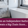 Alan Heath - Why Buying From an Independent Coventry Bathroom Company Beats a Big Chain Store…