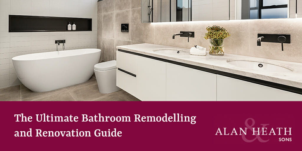 The Ultimate Bathroom Remodelling and Renovation Guide